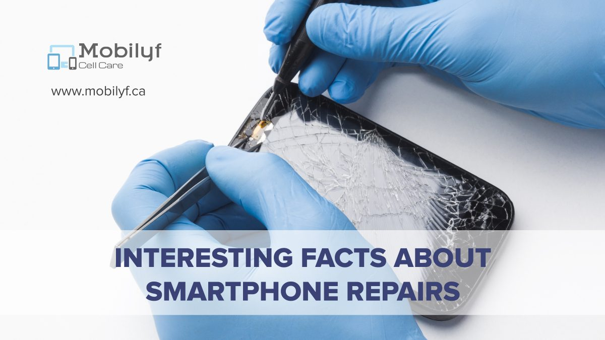 Interesting Facts About Smartphone Repair