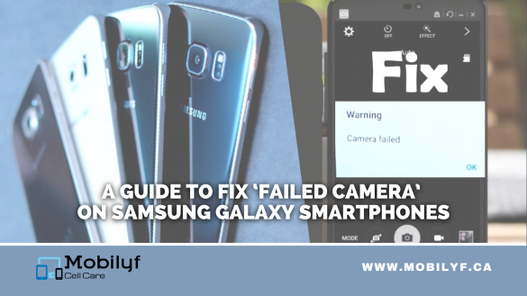 A guide to fix 'Failed Camera' on Samsung Galaxy Smartphones