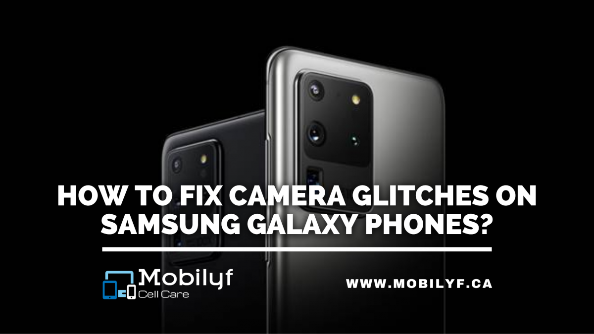 How to fix camera glitches on Samsung Galaxy Phones?