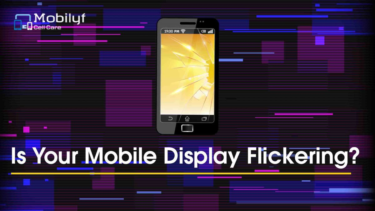 Is Your Mobile Display Flickering?